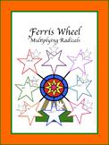 Ferris Wheel: Multiplying Radicals