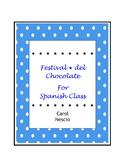 Festival * del Chocolate for Spanish Class