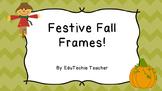 Festive Fall Frames- Editable