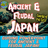 Feudal Japan Guided Notes Unit PowerPoint!  Ancient and Medieval Japan!