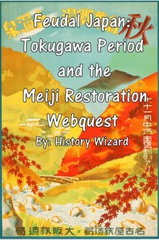 Feudal Japan: Tokugawa Period and the Meiji Restoration Webquest