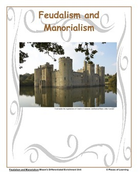 Feudalism and Manorialism - Differentiated Blooms Enrichment Unit