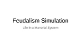Feudalism Simulation: Life in a Manorial System