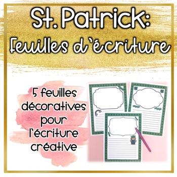 Saint-Patricks Day Writing Pages - Feuilles d'écriture pour la Saint-Patrick
