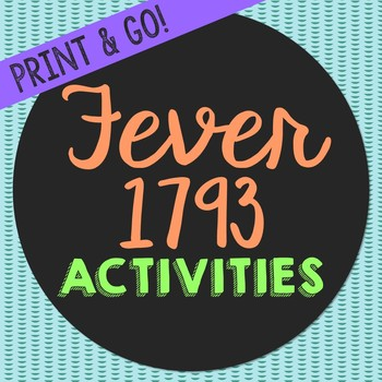 Fever 1793 Novel Unit Study Activities, Book Companion Worksheets, Project