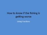 Fewer Fish Fractions
