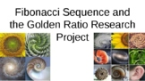 Fibonacci Sequence and the Golden Ratio Research Project Algebra 2