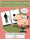 Fiction Characters: Language Arts:  Characterization