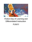 Fiction Day of Learning and Differentiated Instruction FUN!!!!
