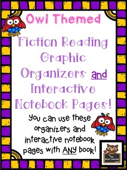 Fiction Graphic Organizers with Interactive Notebook Pages (Owl Themed)