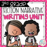 Fiction Narrative Writing Unit THIRD GRADE