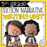 Fiction Narrative Writing Unit FIFTH GRADE