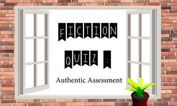Fiction Quiz - Authentic Assessment - Editable