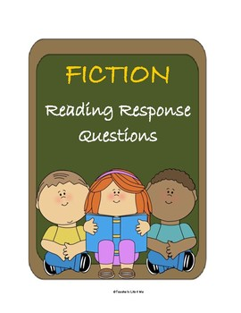 Fiction Reading Response Questions
