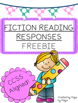 Fiction Reading Responses-CCSS ALIGNED!