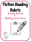 Fiction Reading Rubric / Retelling Running Record Score Form