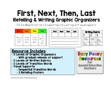 Fiction Retelling & Writing Graphic Organizers - First, Next, Then, Last