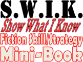 S.W.I.K Fiction Skill/Strategy Mini-Book