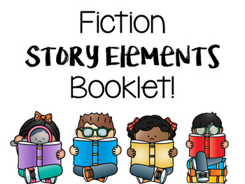 Fiction Story Elements Booklet