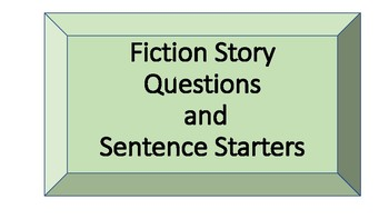 Fiction Story Questions and Sentence Starters