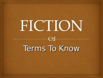 Fiction - Terms to Know PowerPoint