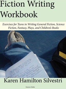 Creative Writing: Fiction Writing Workbook for Teens
