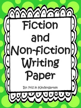 Fiction and Non-fiction Writing Papers