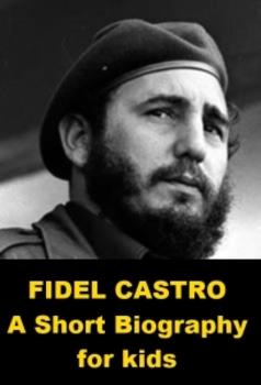 Fidel Castro - A Short Biography for Kids