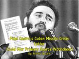 Fidel Castro's Cuban Missile Crisis Letter (Cold War Primary Source Worksheet)