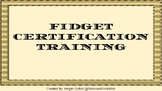 Fidget Certification Training - Teaching Kids How To Fidget