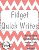 Fidget Quick Writes