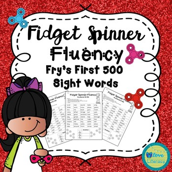 Fidget Spinner Fluency: Fry's First 500 High Frequency Words