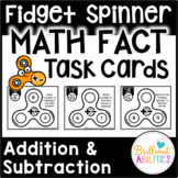 Fidget Spinner Math Fact Task Cards: Addition & Subtraction Facts