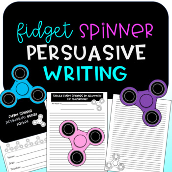 Fidget Spinner Persuasive / Opinion writing essay ~ great for Back to School!