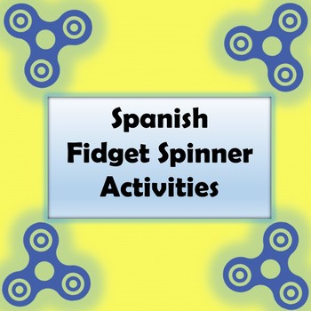 Fidget Spinners - Spanish Conjugation Practice