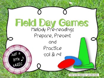 Field Day Games -- pre-reading prepare, present, practice sol & mi