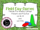 Field Day Games - pre-reading present practice sol mi & sol mi la