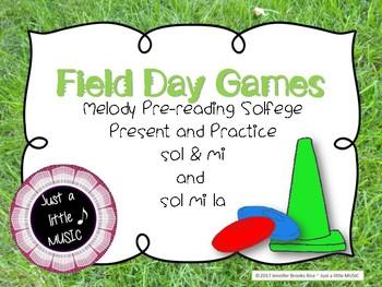 Field Day Games - pre-reading present practice sol mi & sol mi la