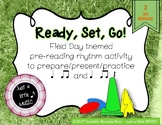Field Day -pre-reading notation prepare present practice ta titi & ta titi rest