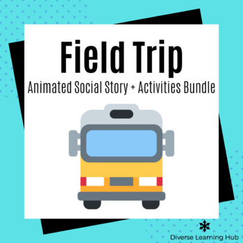 Field Trip Animated Social Story + Activities Bundle for Special Education