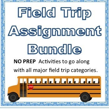 Field Trip Assignment Bundle.  Field Trip Reflection Sheets for most field trips
