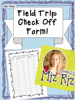 Field Trip Check Off (Editable for YOUR class!)