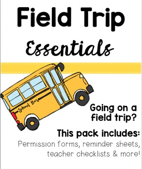 Field Trip Essentials