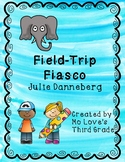 Field Trip Fiasco- Julie Danneberg
