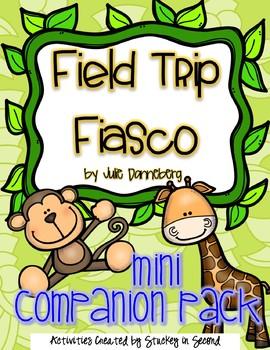 Field Trip Fiasco by Julie Danneberg {Mini-Companion Pack}