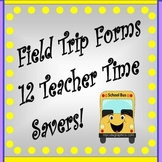 Field Trip Forms (12 Teacher Time Savers)