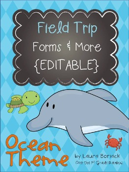 Field Trip Forms & More - OCEAN Theme {EDITABLE}