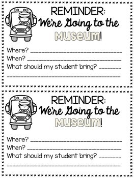 Museum Field Trip Permission Slips, Chaperone Info, Student Reflection, & More!