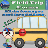 Field Trip Forms - Permission Slips, Chaperones, Name Tags, Wristlets, and More