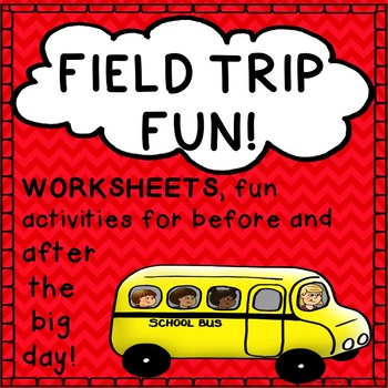 Field Trip Worksheets Activities Printables Before and After the Trip